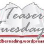 Teaser Tuesdays: Reading