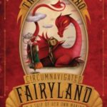 Review: The Girl Who Circumnavigated Fairyland…