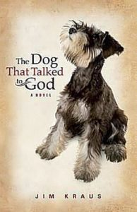 The Dog That Talked to God, Jim Kraus