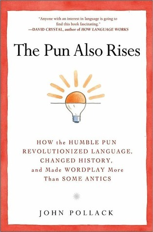 The Pun Also Rises, John Pollack