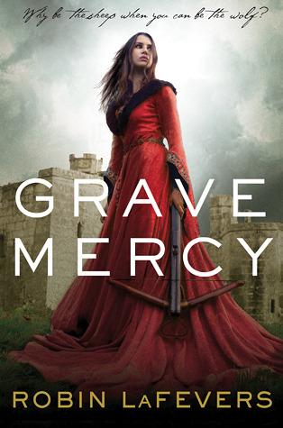 Grave Mercy, Robin LaFevers