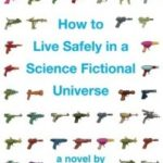 Review: How to Live Safely in a Science Fictional Universe