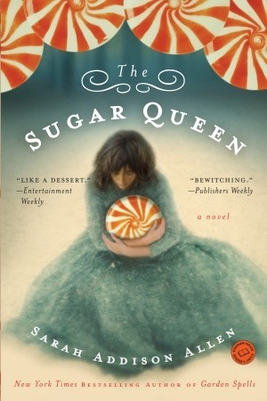 The Sugar Queen, Sarah Addison Allen