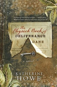 The Physick Book of Deliverance Dane, Katherine Howe