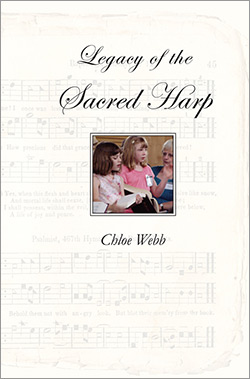 Legacy of the Sacred Harp Chloe Webb