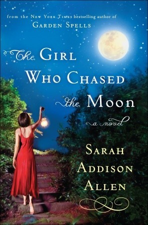 The Girl Who Chased the Moon, Sarah Addison Allen