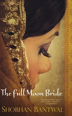 The Full Moon Bride, Shobhan Bantwal