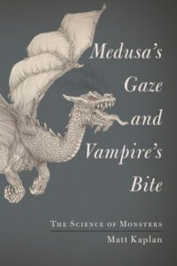 Medusa's Gaze and Vampire's Bite, Matt Kaplan