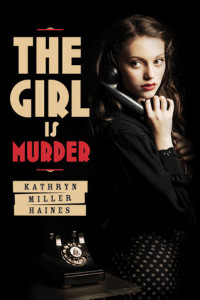 The Girl is Murder, Kathryn Miller Haines
