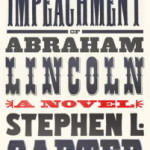 Review: The Impeachment of Abraham Lincoln