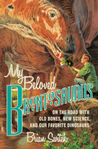My Beloved Brontosaurus, Brian Switek