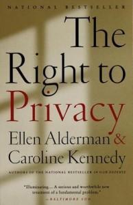 The Right to Privacy, Ellen Alderman and Caroline Kennedy