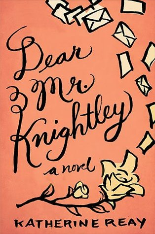 Dear Mr. Knightley, Katherine Reay
