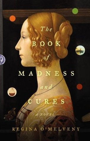 The Book of Madness and Cures Regina O'Melveny
