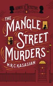 The Mangle Street Murders, M.R.C. Kasasian