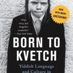 Review: Born to Kvetch