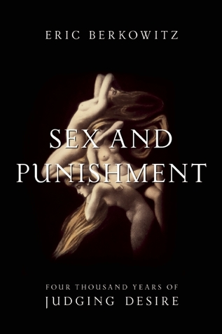 Sex and Punishment, Eric Berkowitz