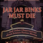 Review: Jar-Jar Binks Must Die
