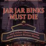 Review: Jar-Jar Binks Must Die
