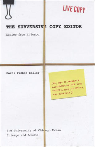 The Subversive Copy Editor, Carol Fisher Saller