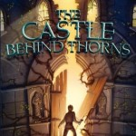 Review: The Castle Behind Thorns
