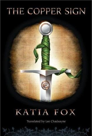 The Copper Sign, Katia Fox
