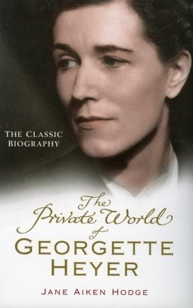The Private World of Georgette Heyer, Jaine Aiken Hodge