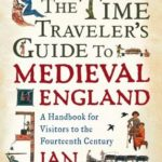 Review: The Time Traveler's Guide to Medieval England