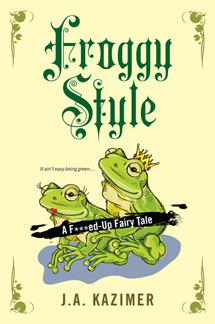 Froggy Style, J.A. Kazimer