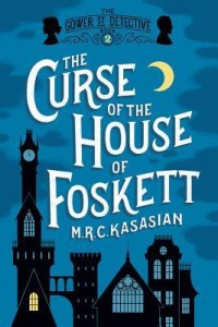 The Curse of the House of Foskett, M.R.C. Kasasian