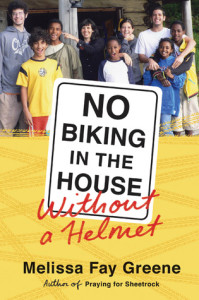 No Biking in the House Without a Helmet, Melissa Greene