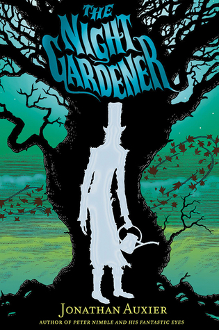 The Night Gardener, Jonathan Auxier