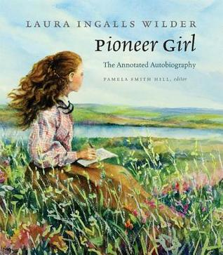 Pioneer Girl, Laura Ingalls Wilder