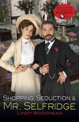Shopping, Seduction & Mr. Selfridge, Lindy Woodhead