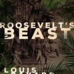 Review: Roosevelt's Beast