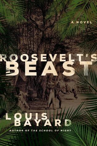 Roosevelt's Beast, Louis Bayard