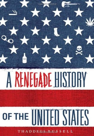 A Renegade History of the United States, Thaddeus Russell