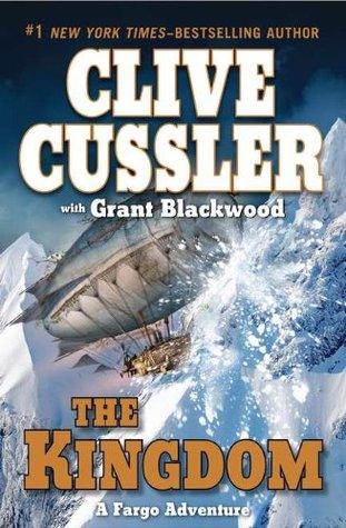 The Kingdom, Clive Cussler with Grant Blackwood