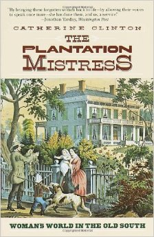 The Plantation Mistress, Catherine Clinton