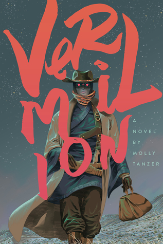 Vermilion, Molly Tanzer