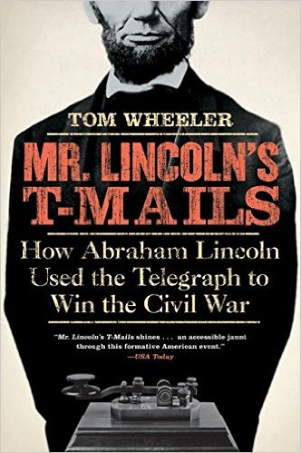 Mr. Lincoln's T-Mails, Tom Wheeler