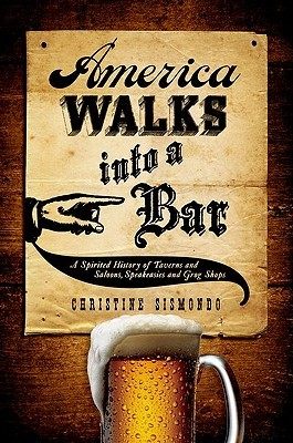 America Walks into a Bar, Christine Sismondo