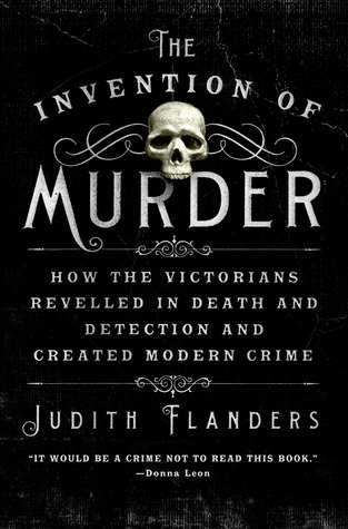 The Invention of Murder, Judith Flanders