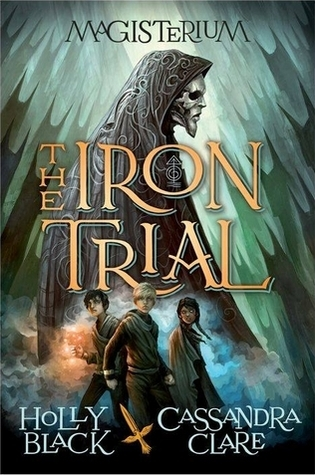 The Iron Trial, Holly Black and Cassandra Clare