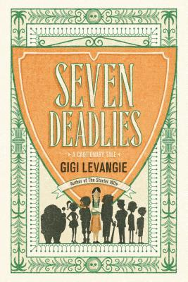 Seven Deadlies: A Cautionary Tale, Gigi Levangie