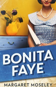 Bonita Faye, Margaret Moseley