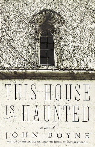 This House is Haunted, John Boyne