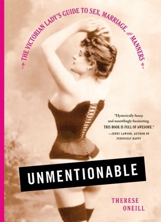 Unmentionable, Therese Oneill