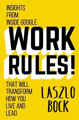 Work Rules! Laszlo Bock