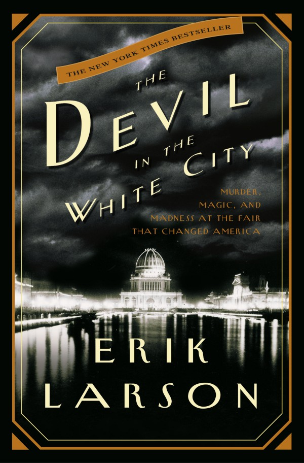 The Devil in the White City, Erik Larson